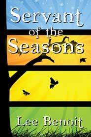 Servant of the Seasons by Lee Benoit