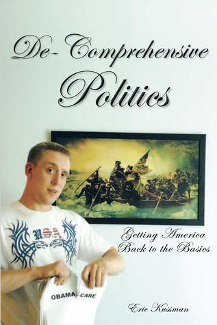 De-Comprehensive Politics: Getting America Back to the Basics