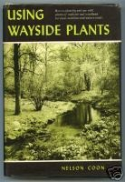 Using Wayside Plants by Nelson Coon