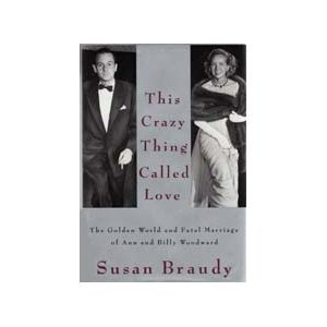 This Crazy Thing Called Love: The Golden World and Fatal Marriage of Ann and Billy Woodward EPUB