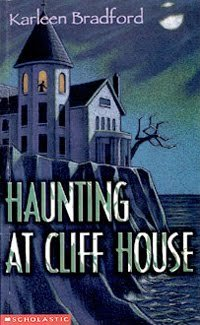 The Haunting At Cliff House by Karleen Bradford