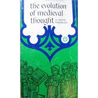 The Evolution of Medieval Thought by David Knowles