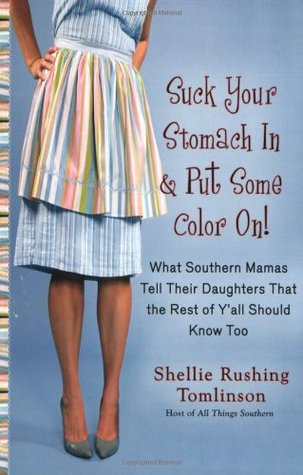 Suck Your Stomach in and Put Some Color on by Shellie Rushing Tomlinson
