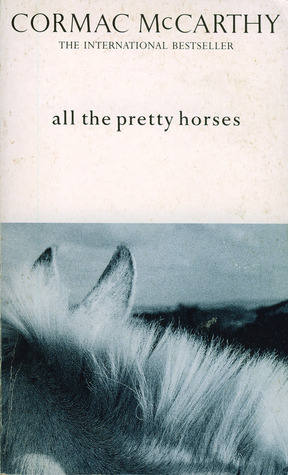 a comparison of the novel all the pretty horses by cormac mccarthy and the literary work of william  Cormac mccarthy's novel all the pretty horses is really a great literary work which can teach us to love nature, to love our country and our family.