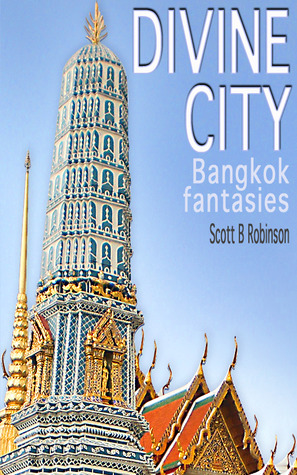 Divine City by Scott B. Robinson