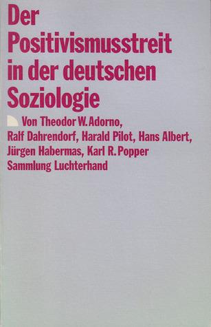 Der Positivismusstreit in der deutschen Soziologie