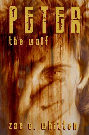 Peter the Wolf by Zoe E. Whitten