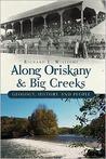 Along Oriskany & Big Creeks: Geology, History and People
