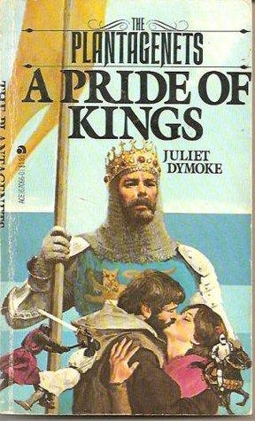 A Pride of Kings by Juliet Dymoke