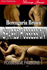 Shared Possession (Possessive Passions 1...