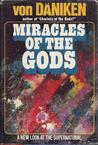 Miracles of the Gods: A New Look at the Supernatural