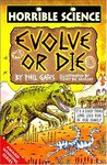 Evolve or Die (Horrible Science)