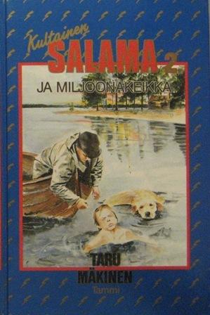 Kultainen salama ja miljoonakeikka by Taru Mäkinen