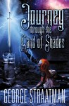 Journey through the Land of Shades (Bk. 1)