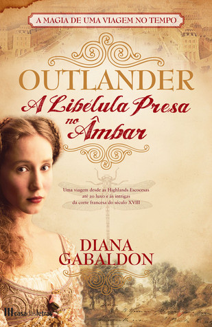 A Libélula Presa no Âmbar (Outlander, #2)
