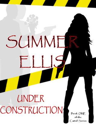 Under Construction by Summer Ellis