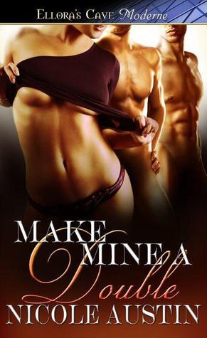 Make Mine A Double by Nicole Austin