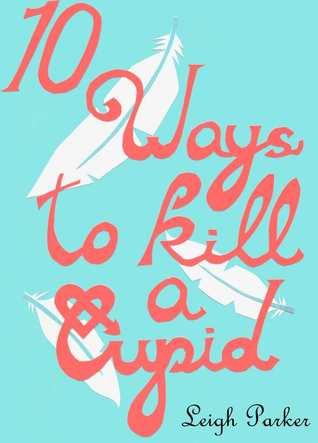 Libros completos descargar pdf 10 Ways To Kill A Cupid