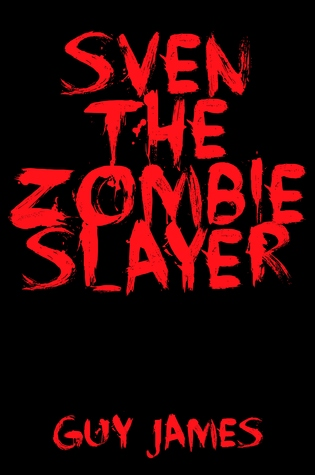 Sven the Zombie Slayer by Guy James