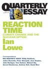 Reaction Time: Climate Change and the Nuclear Option (Quarterly Essay #27)
