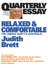 Relaxed & Comfortable: The Liberal Party's Australia (Quarterly Essay #19)