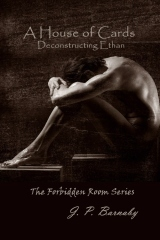 A House Of Cards Deconstructing Ethan by J.P. Barnaby