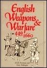 English Weapons and Warfare, 449-1660