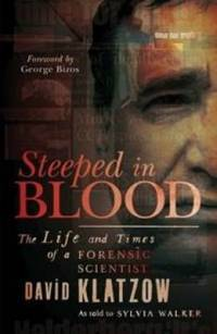 Steeped in Blood by David Klatzow