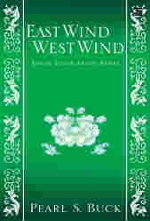 East Wind West Wind by Pearl S. Buck