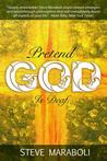 Pretend God Is Deaf