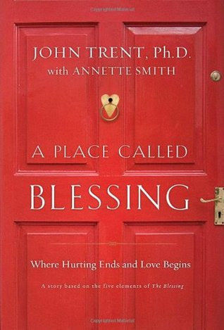 A Place Called Blessing: Where Hurting Ends and Love Begins