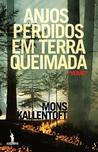 Anjos Perdidos em Terra Queimada by Mons Kallentoft