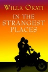 In The Strangest Places (Strange Places, #1)
