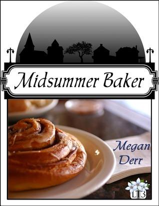 Midsummer Baker by Megan Derr