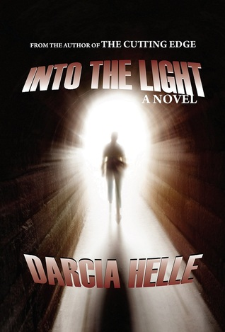 Into The Light by Darcia Helle