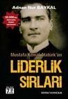 Mustafa Kemal Atatürk'ün Liderlik Sırları by Adnan Nur Baykal