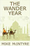 The Wander Year by Mike  McIntyre