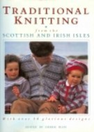 Traditional Knitting: From the Scottish and Irish Isles