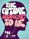 The Future According To Me (Kindle Single)