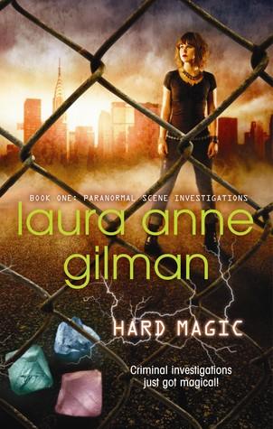Hard Magic by Laura Anne Gilman