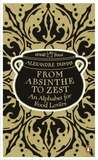 From Absinthe to Zest: An Alphabet for Food Lovers (Grand dictionnaire de cuisine)
