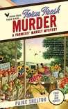 Farm Fresh Murder (A Farmers' Market Mystery, #1)