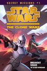 Breakout Squad (Star Wars: The Clone Wars Secret Missions, #1)
