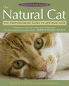 The Natural Cat: The Comprehensive Guide to Optimum Care