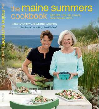 The Maine Summers Cookbook by Linda Greenlaw