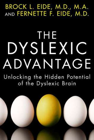 The Dyslexic Advantage by Brock L. Eide