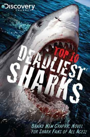Top 10 Deadliest Sharks GN (Discovery Channel Books)