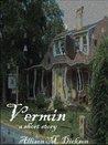 Vermin by Allison M. Dickson