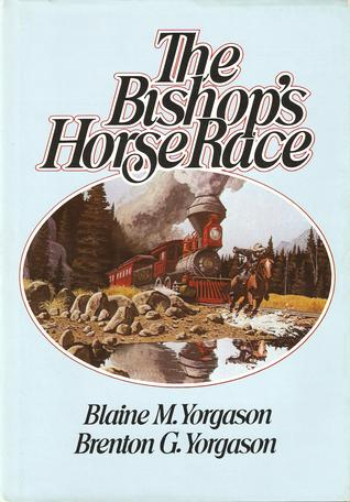 The Bishop's Horse Race by Blaine M. Yorgason