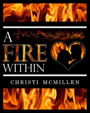A Fire Within by Christi McMillen